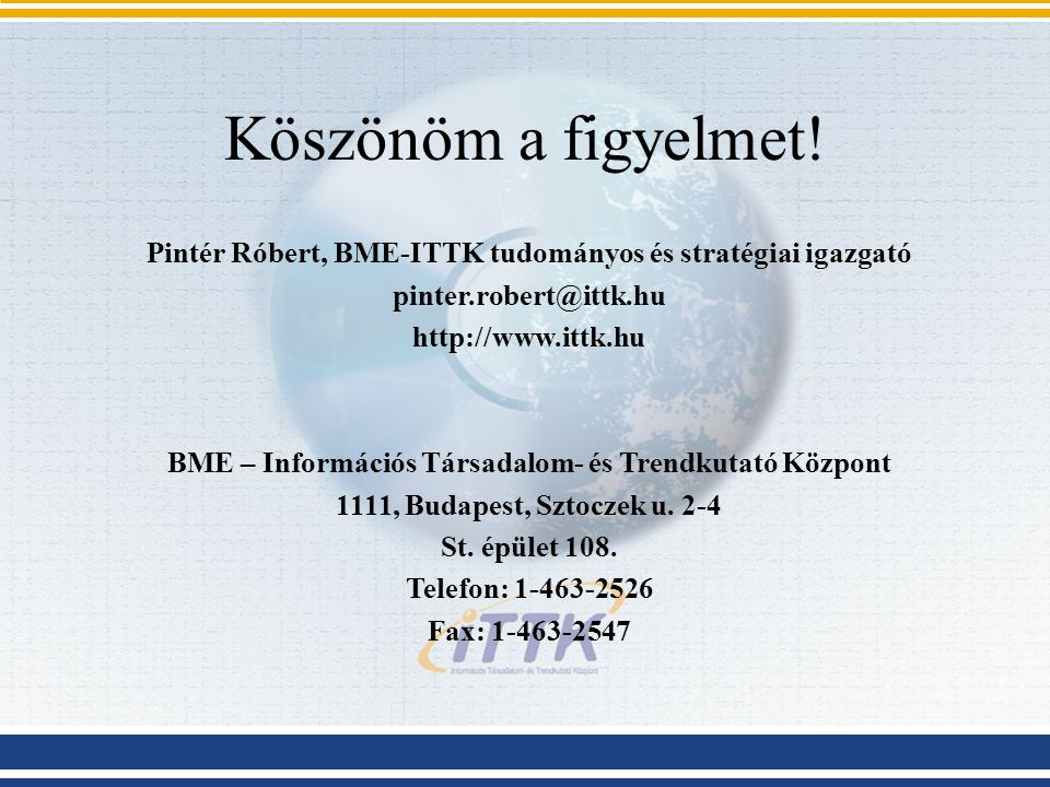 Köszönöm a figyelmet! Pintér Róbert, BME-ITTK tudományos és stratégiai igazgató. pinter.robert@ittk.hu.