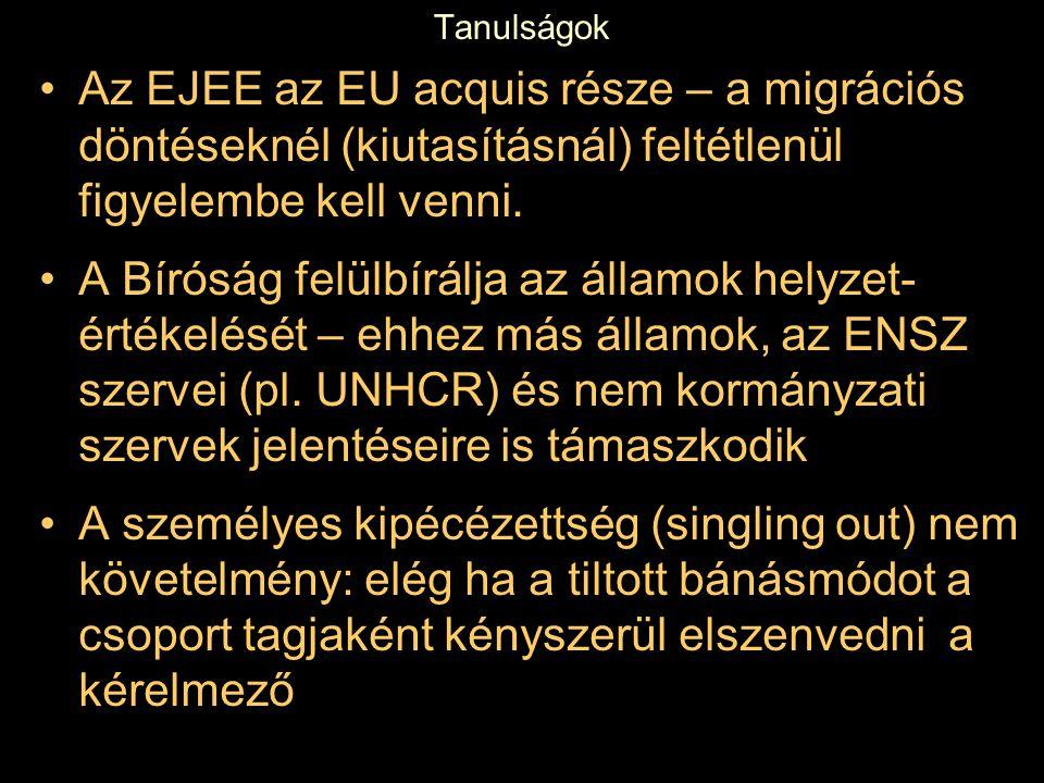 Tanulságok Az EJEE az EU acquis része – a migrációs döntéseknél (kiutasításnál) feltétlenül figyelembe kell venni.