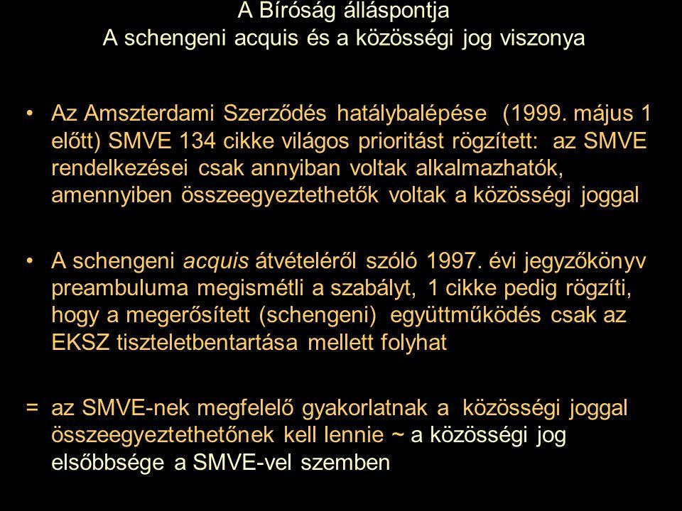 A Bíróság álláspontja A schengeni acquis és a közösségi jog viszonya