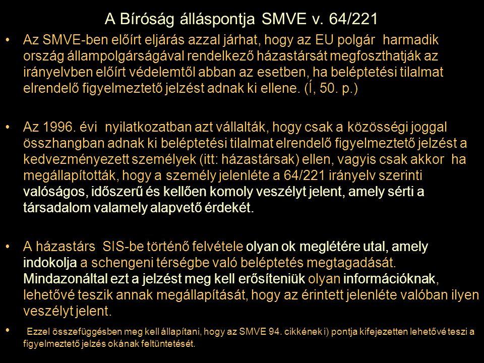 A Bíróság álláspontja SMVE v. 64/221