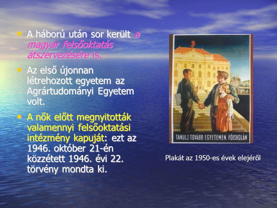 A háború után sor került a magyar felsőoktatás átszervezésére is.