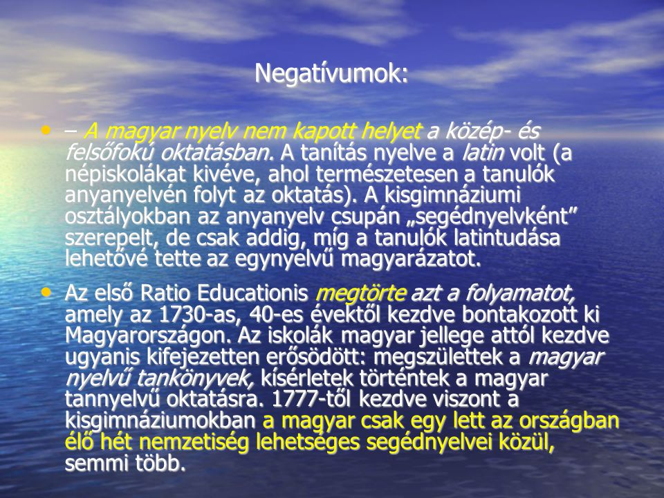 Negatívumok: