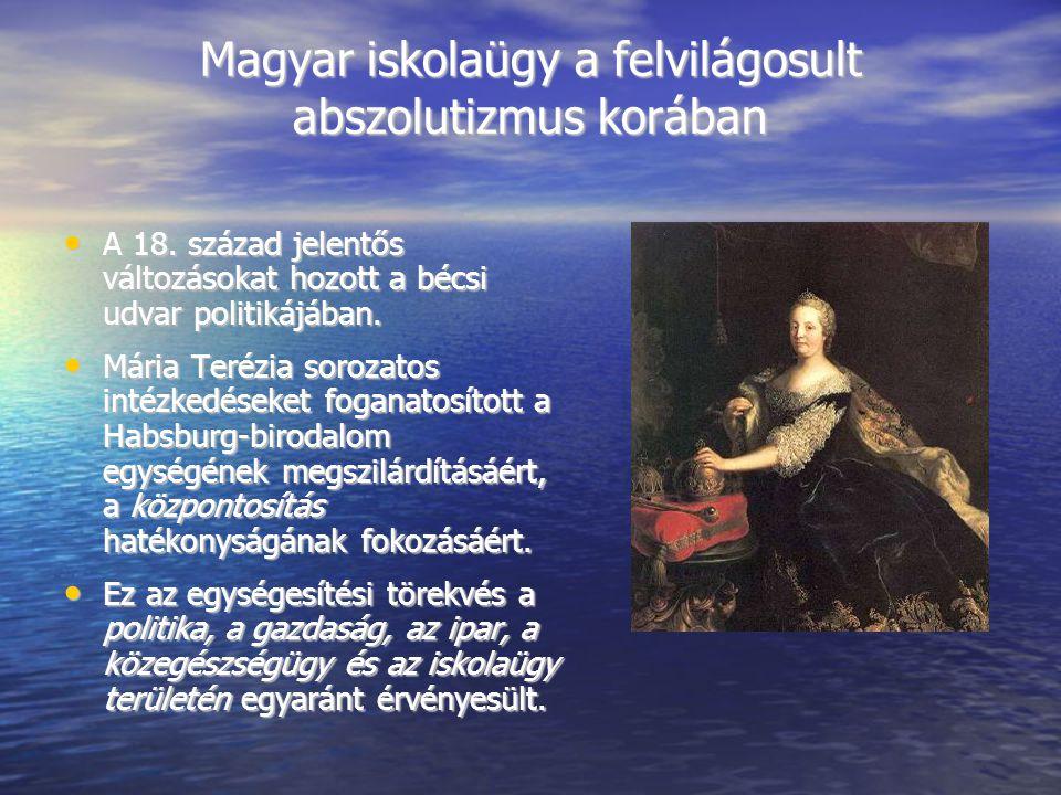 Magyar iskolaügy a felvilágosult abszolutizmus korában