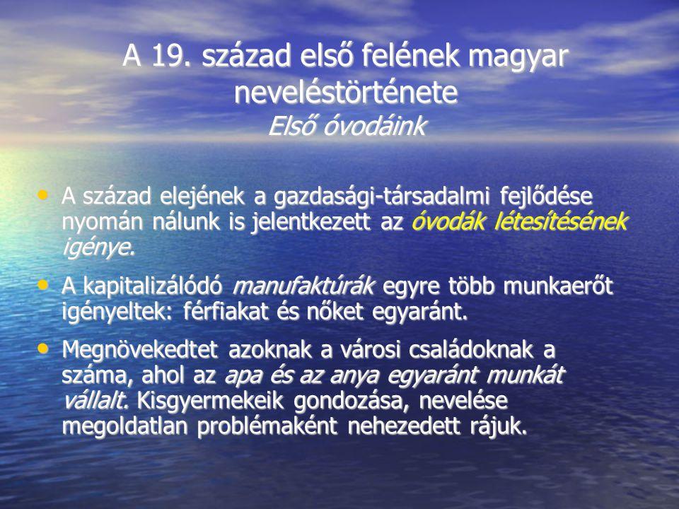 A 19. század első felének magyar neveléstörténete Első óvodáink