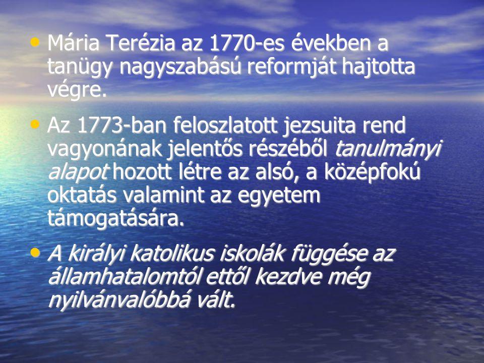 Mária Terézia az 1770-es években a tanügy nagyszabású reformját hajtotta végre.