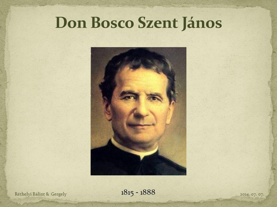Don Bosco Szent János 1815 - 1888 Réthelyi Bálint & Gergely