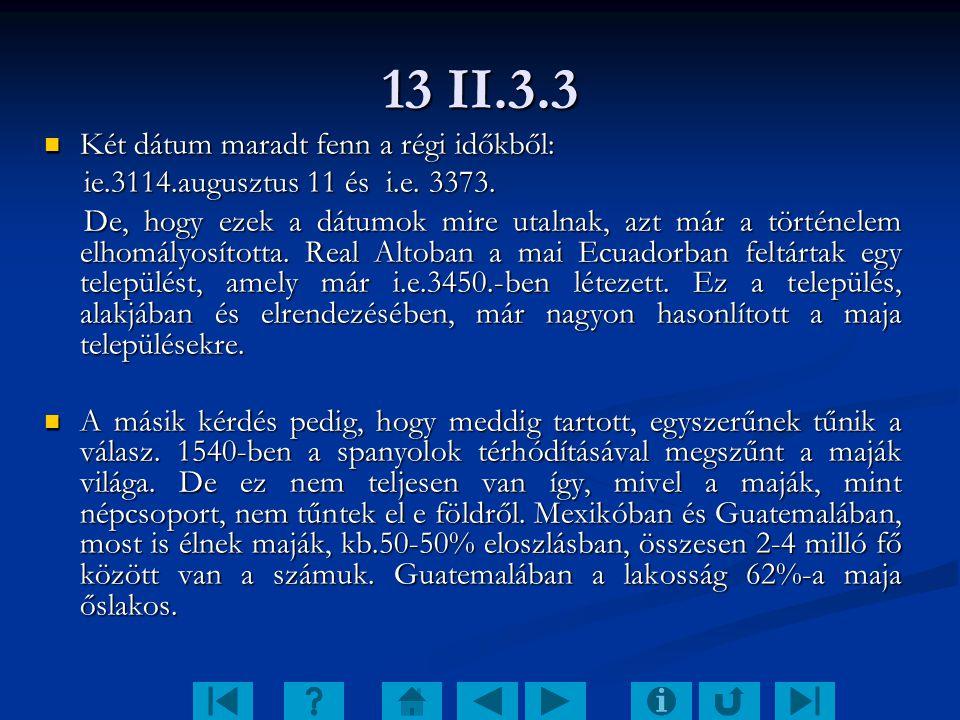 13 II.3.3 Két dátum maradt fenn a régi időkből: