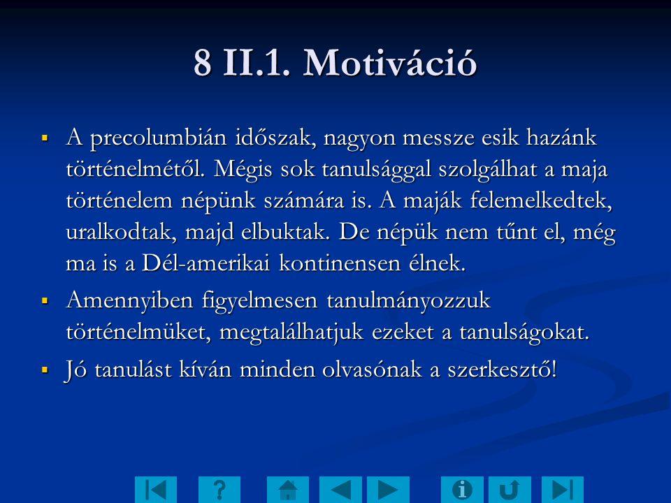 8 II.1. Motiváció