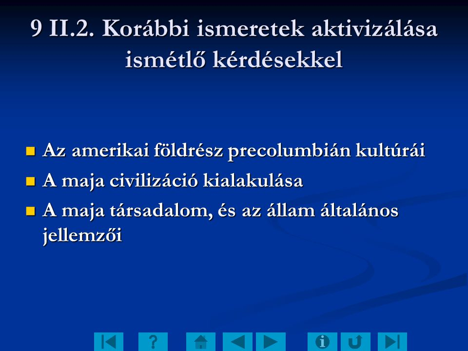9 II.2. Korábbi ismeretek aktivizálása ismétlő kérdésekkel