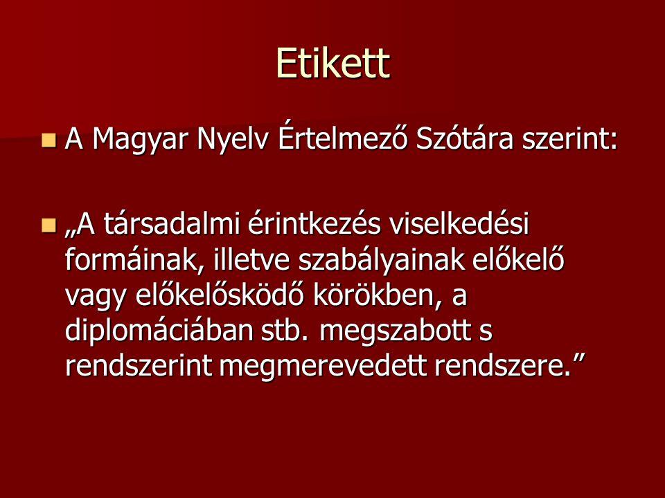 Etikett A Magyar Nyelv Értelmező Szótára szerint: