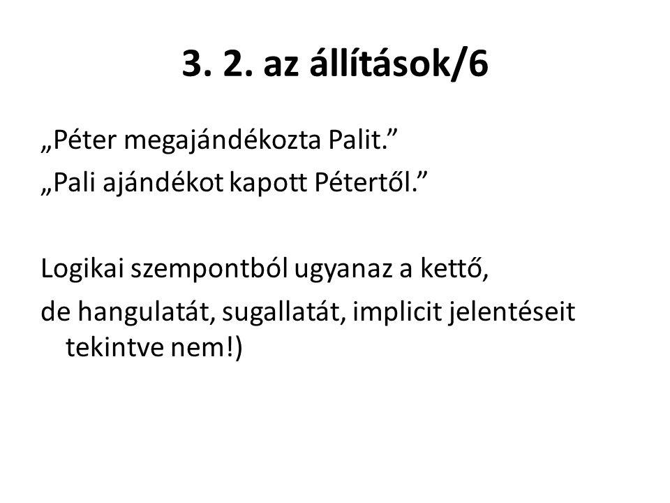 """3. 2. az állítások/6 """"Péter megajándékozta Palit."""