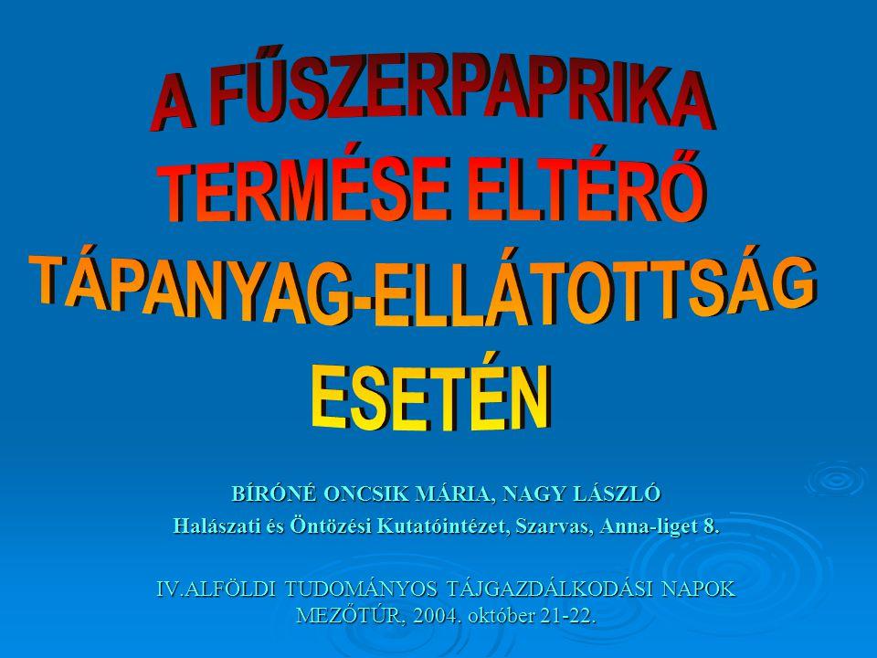 A FŰSZERPAPRIKA TERMÉSE ELTÉRŐ TÁPANYAG-ELLÁTOTTSÁG ESETÉN