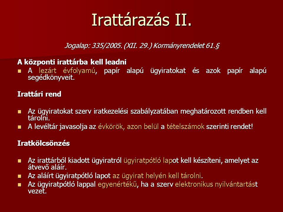 Jogalap: 335/2005. (XII. 29.) Kormányrendelet 61.§