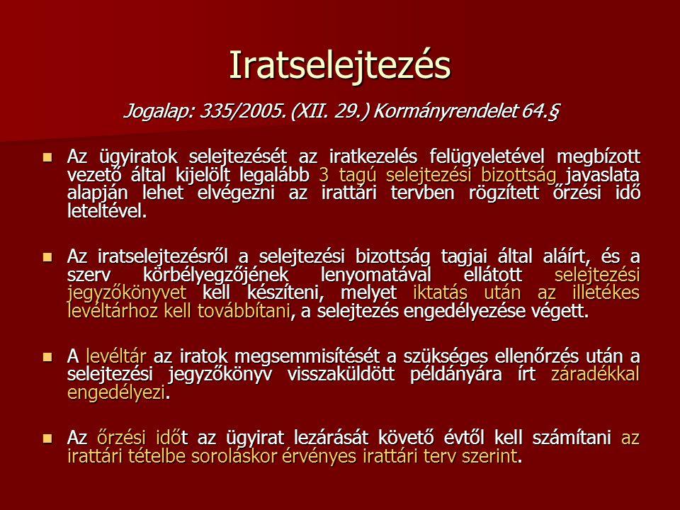 Jogalap: 335/2005. (XII. 29.) Kormányrendelet 64.§