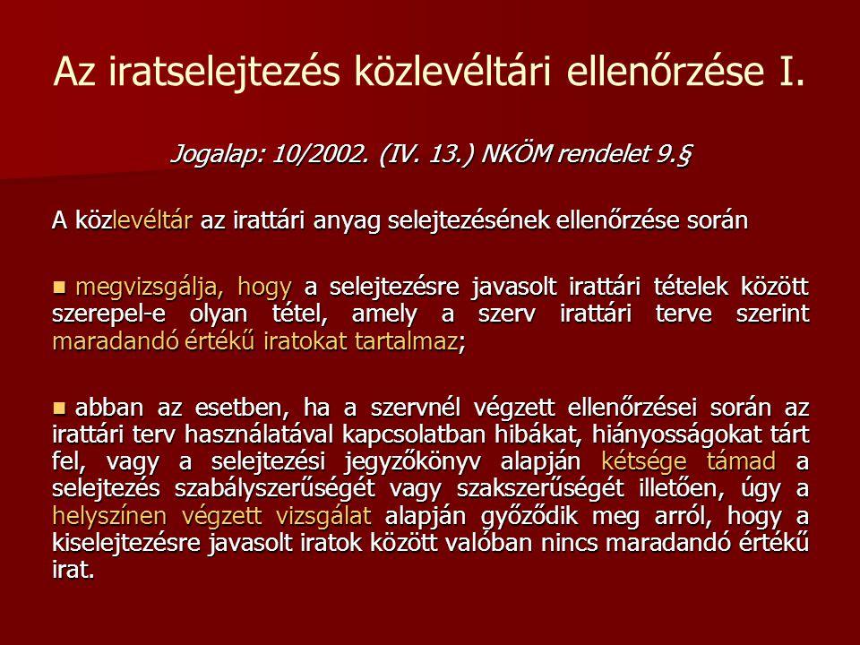 Az iratselejtezés közlevéltári ellenőrzése I.