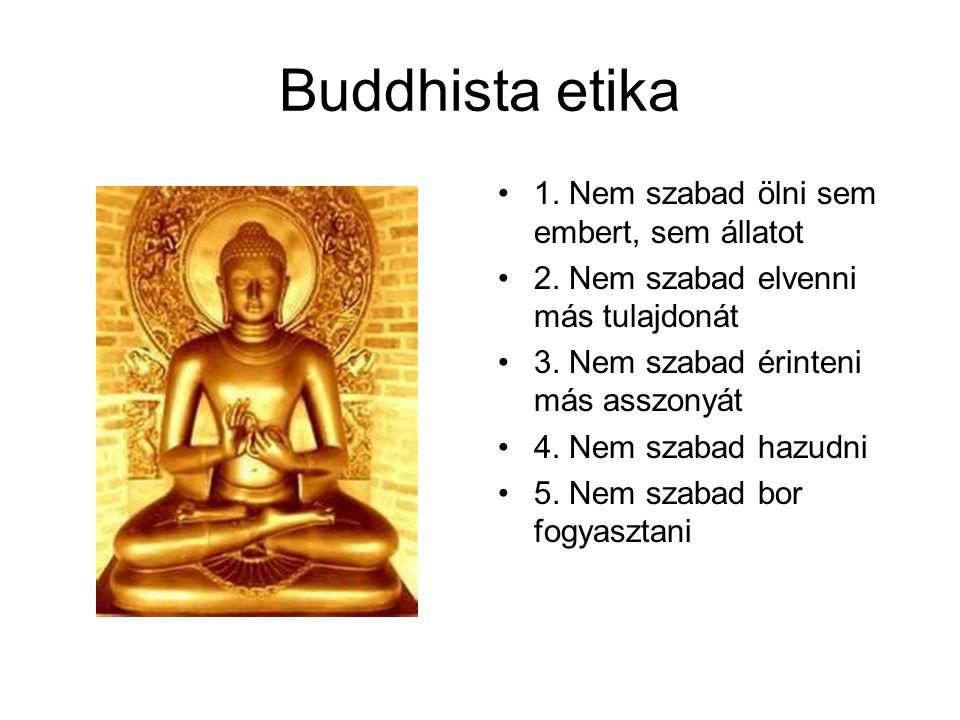 Buddhista etika 1. Nem szabad ölni sem embert, sem állatot