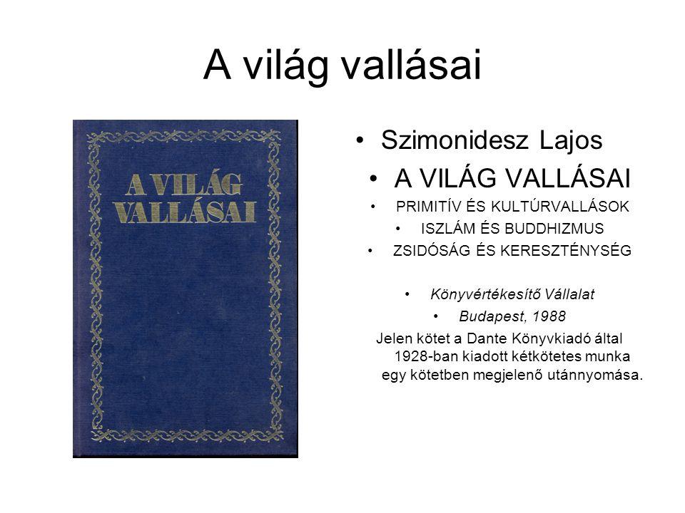 A világ vallásai Szimonidesz Lajos A VILÁG VALLÁSAI