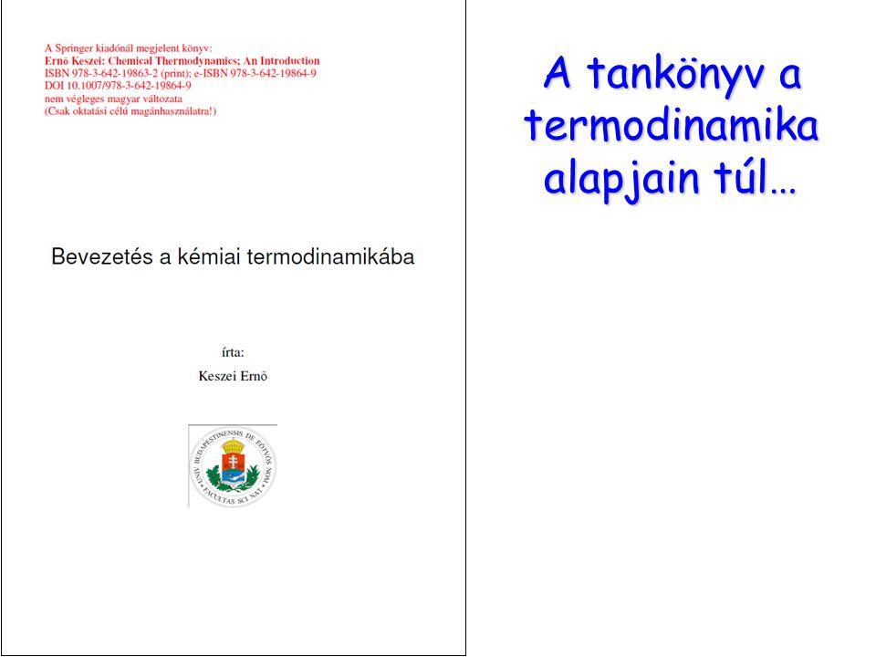 A tankönyv a termodinamika alapjain túl…