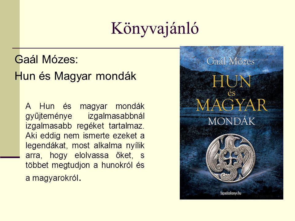 Könyvajánló Gaál Mózes: Hun és Magyar mondák