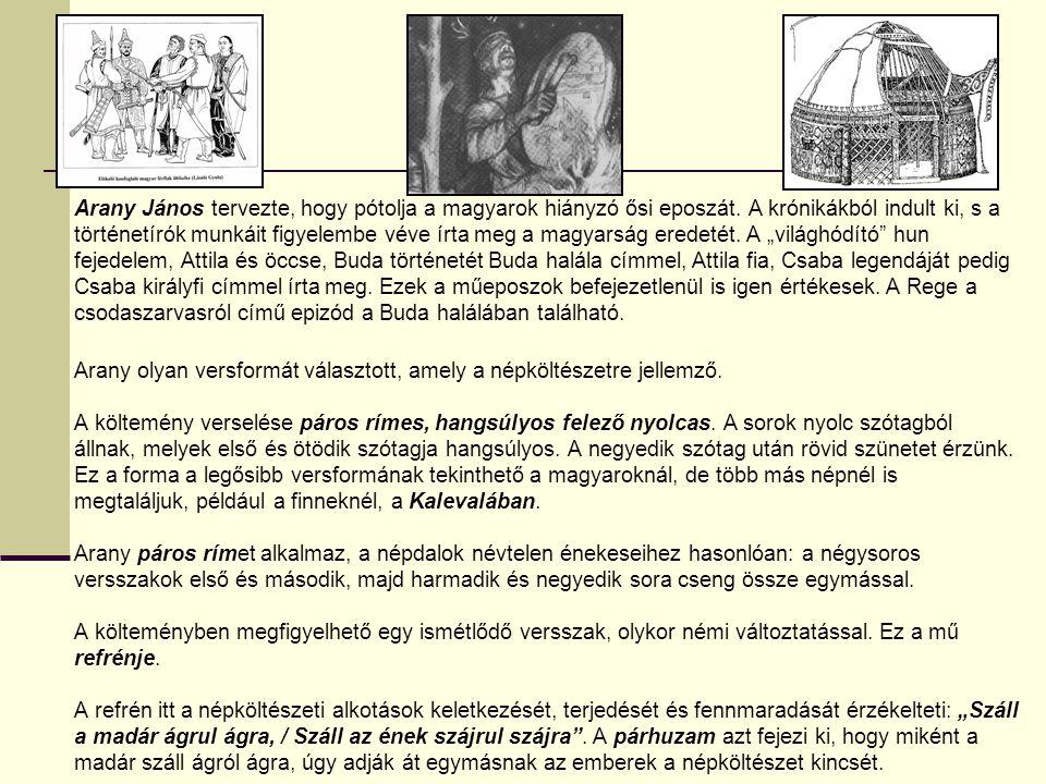 Arany János tervezte, hogy pótolja a magyarok hiányzó ősi eposzát