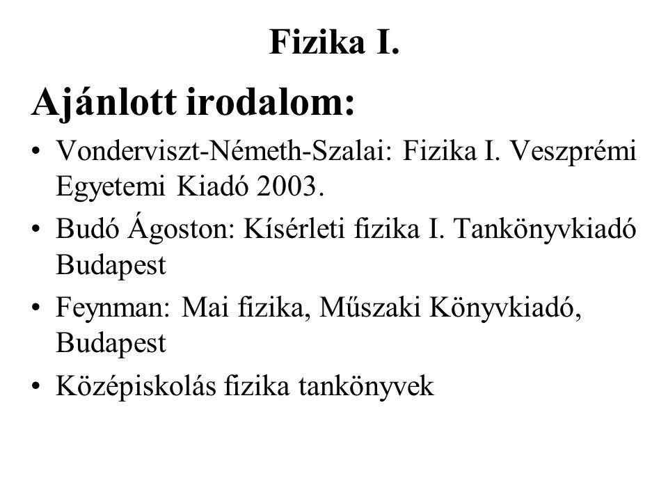 Ajánlott irodalom: Fizika I.