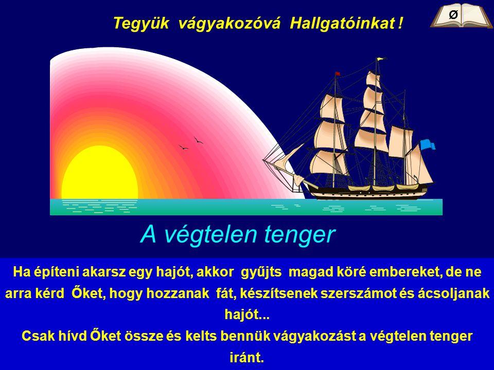 A végtelen tenger Tegyük vágyakozóvá Hallgatóinkat !