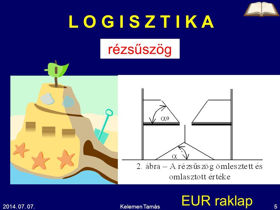 L O G I S Z T I K A rézsűszög EUR raklap 2017.04.04. Kelemen Tamás
