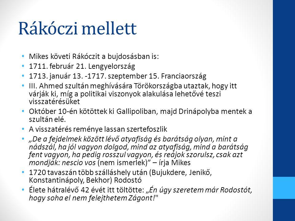 Rákóczi mellett Mikes követi Rákóczit a bujdosásban is: