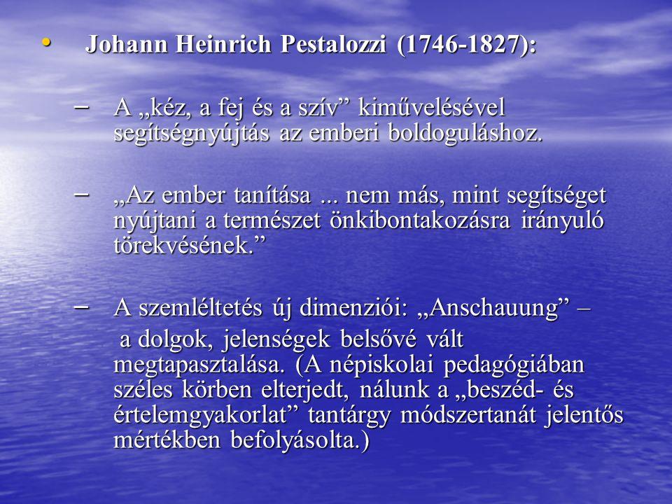 Johann Heinrich Pestalozzi (1746-1827):
