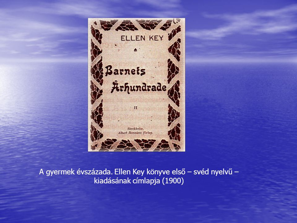 A gyermek évszázada. Ellen Key könyve első – svéd nyelvű – kiadásának címlapja (1900)
