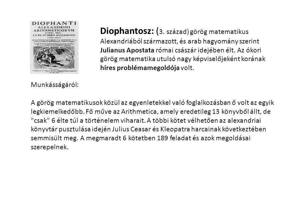 Diophantosz: (3. század) görög matematikus
