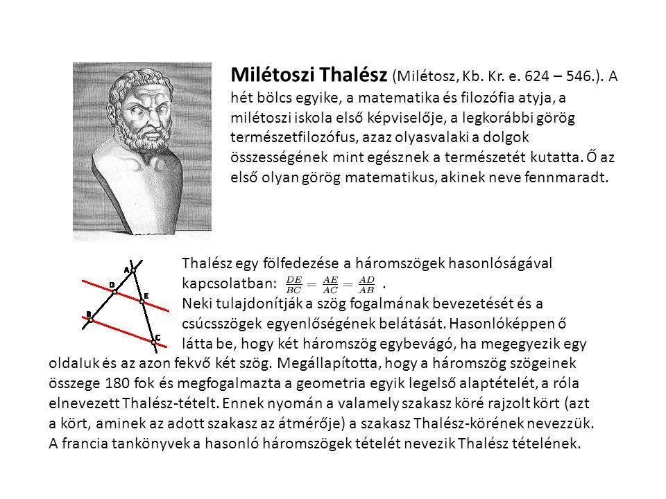 Milétoszi Thalész (Milétosz, Kb. Kr. e. 624 – 546. )