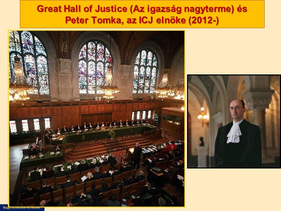 Great Hall of Justice (Az igazság nagyterme) és Peter Tomka, az ICJ elnöke (2012-)