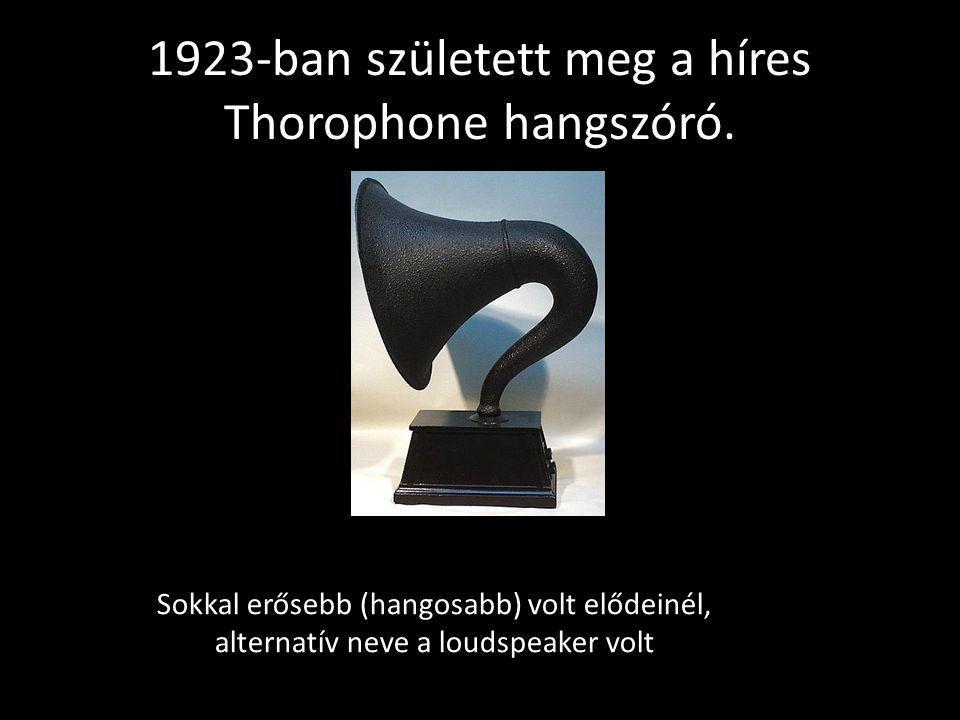 1923-ban született meg a híres Thorophone hangszóró.
