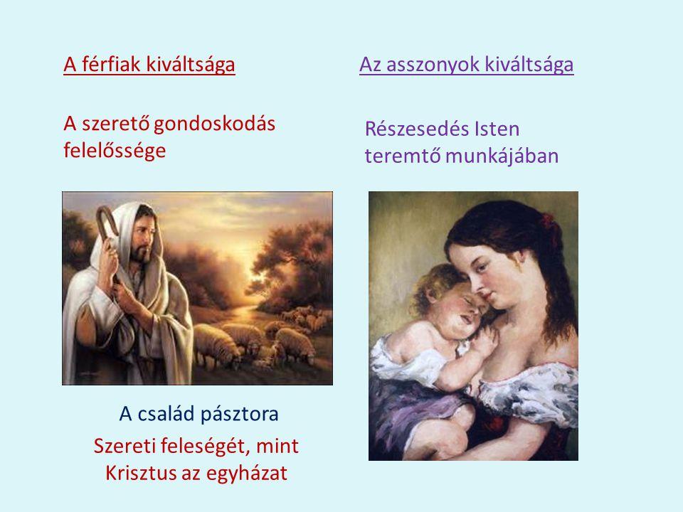 Szereti feleségét, mint Krisztus az egyházat