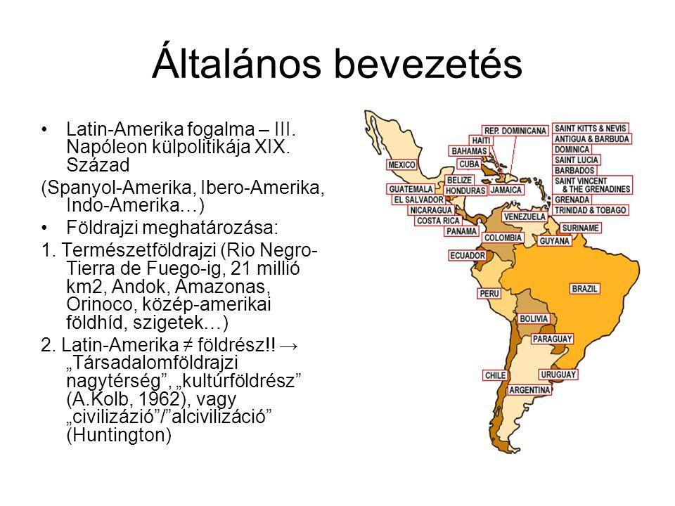 Általános bevezetés Latin-Amerika fogalma – III. Napóleon külpolitikája XIX. Század. (Spanyol-Amerika, Ibero-Amerika, Indo-Amerika…)
