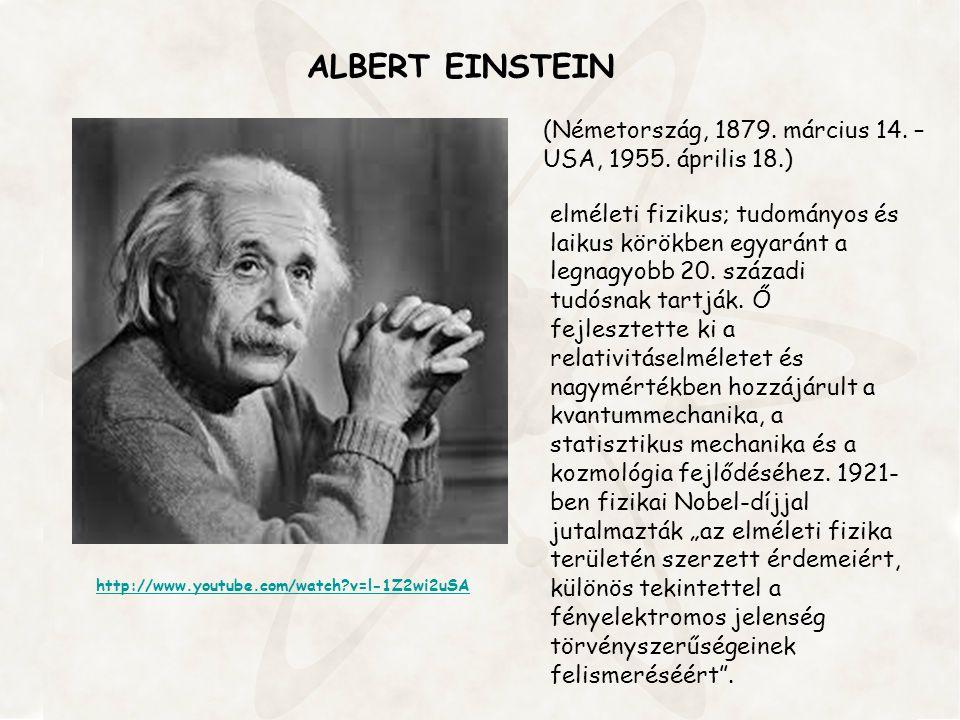ALBERT EINSTEIN (Németország, 1879. március 14. –