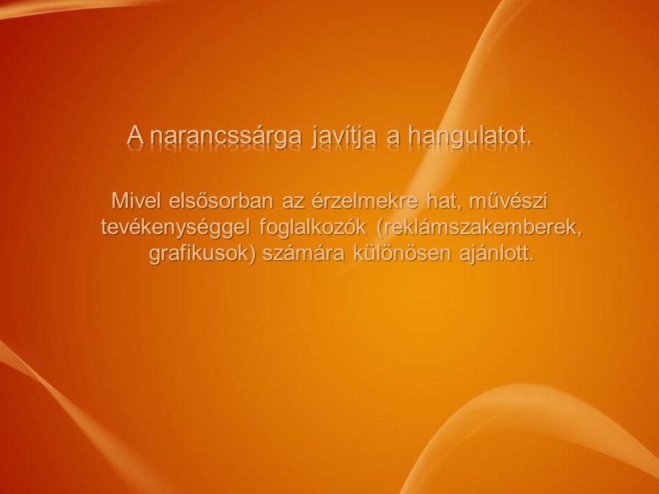 A narancssárga javítja a hangulatot.