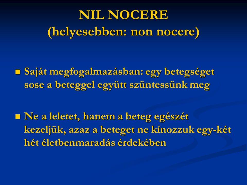 NIL NOCERE (helyesebben: non nocere)