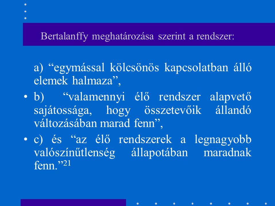 Bertalanffy meghatározása szerint a rendszer: