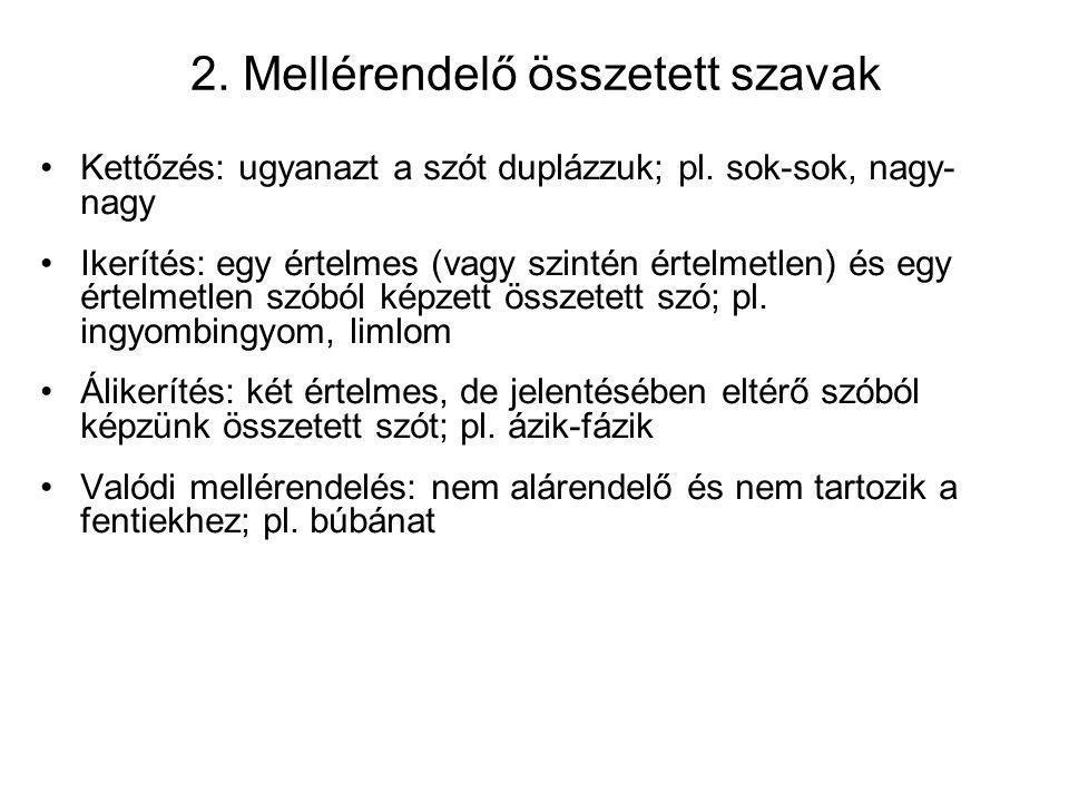 2. Mellérendelő összetett szavak