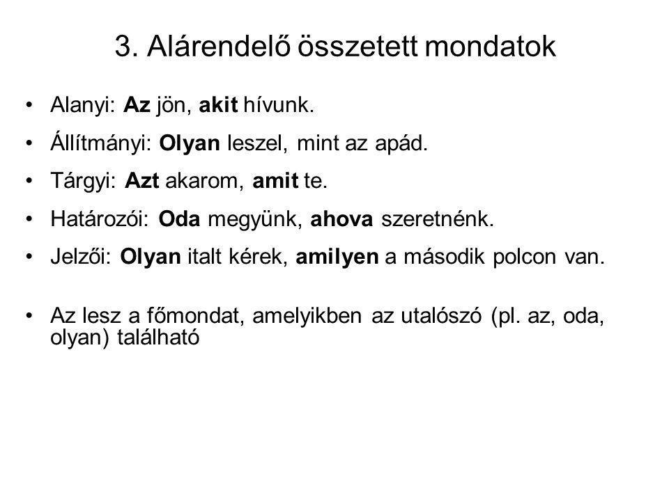 3. Alárendelő összetett mondatok