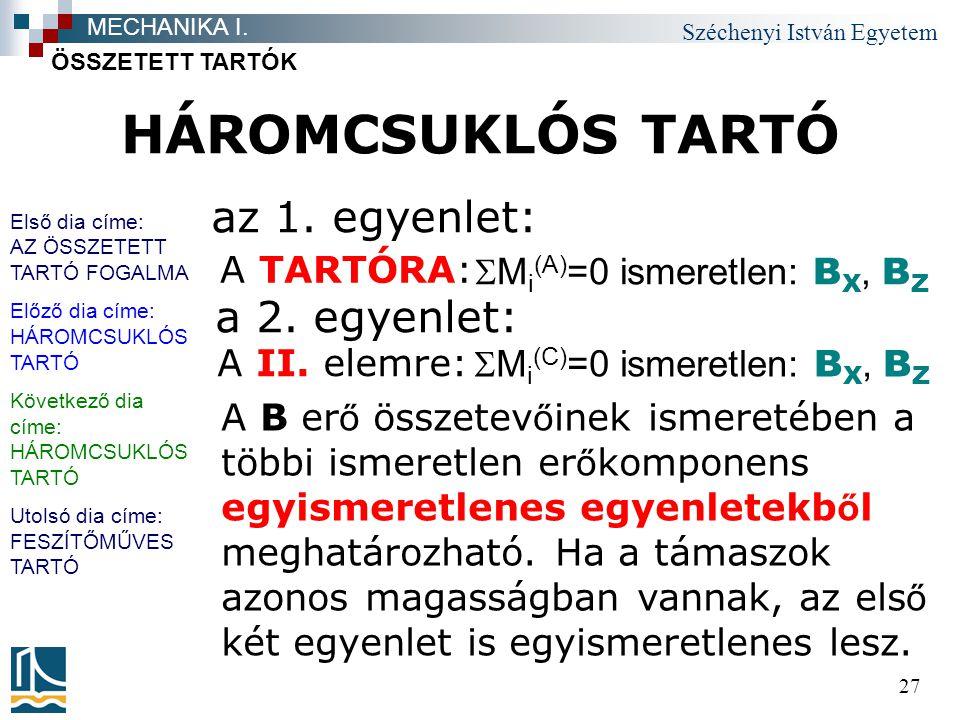 HÁROMCSUKLÓS TARTÓ az 1. egyenlet: a 2. egyenlet: A TARTÓRA: