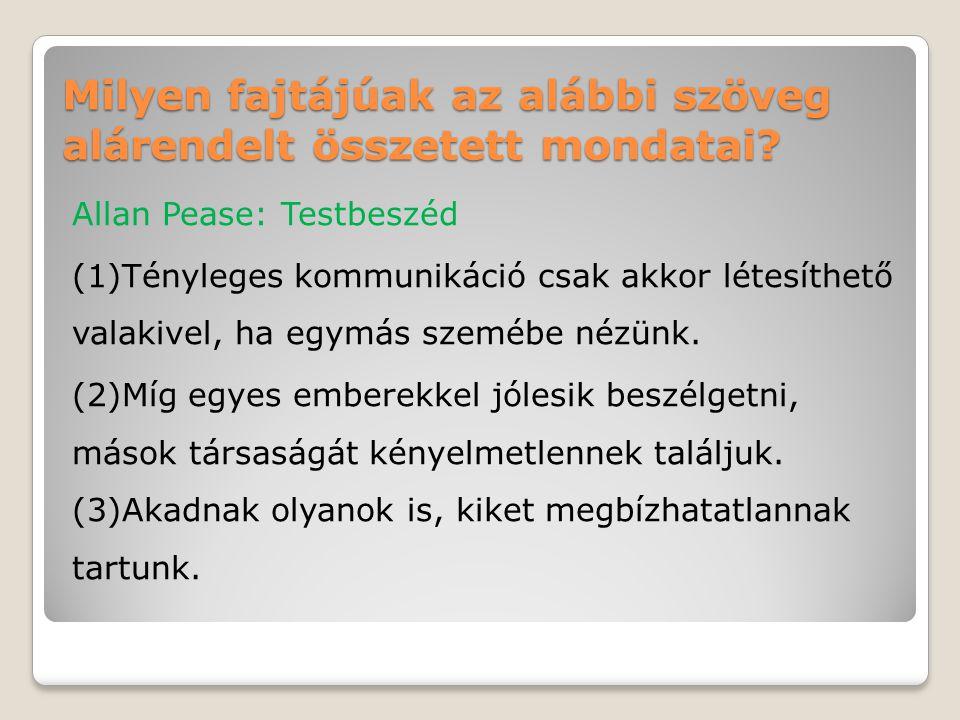 Milyen fajtájúak az alábbi szöveg alárendelt összetett mondatai