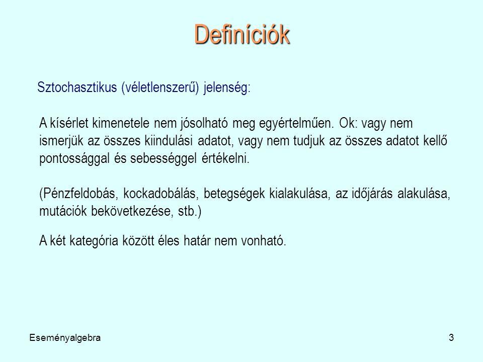 Definíciók Sztochasztikus (véletlenszerű) jelenség: