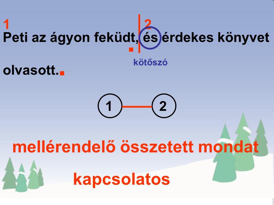 . . mellérendelő összetett mondat kapcsolatos 1 2