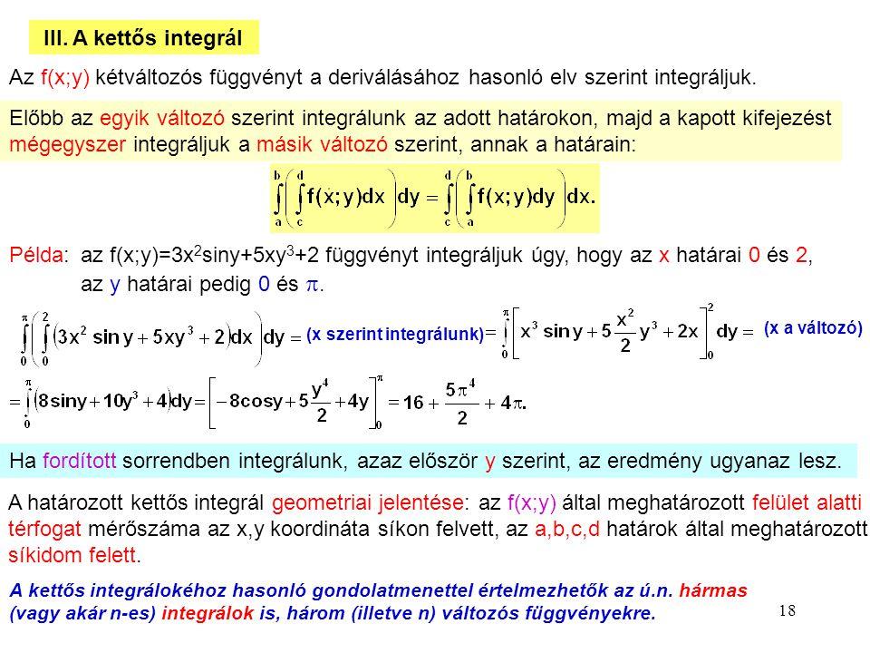 mégegyszer integráljuk a másik változó szerint, annak a határain: