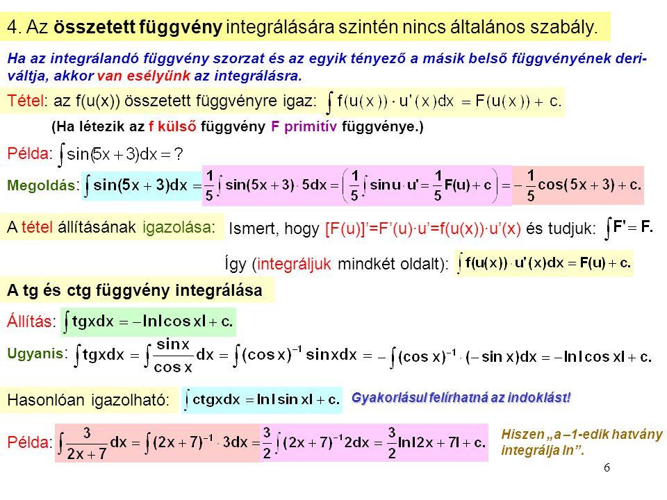4. Az összetett függvény integrálására szintén nincs általános szabály.