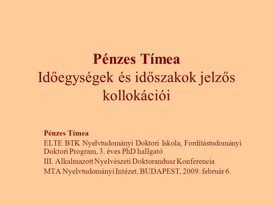 Pénzes Tímea Időegységek és időszakok jelzős kollokációi