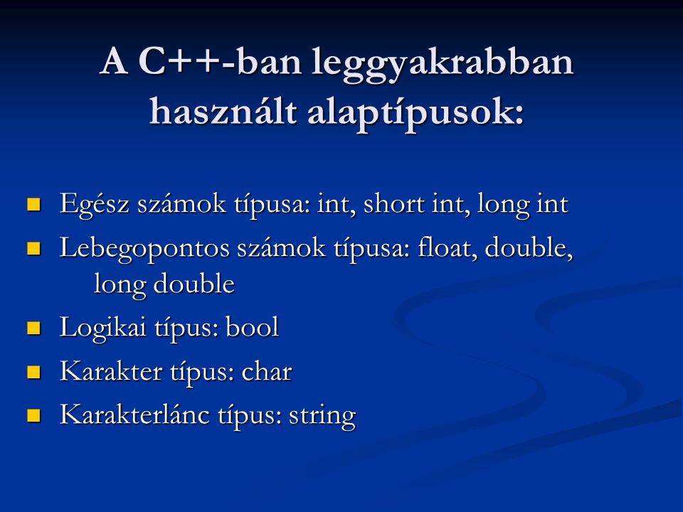 A C++-ban leggyakrabban használt alaptípusok: